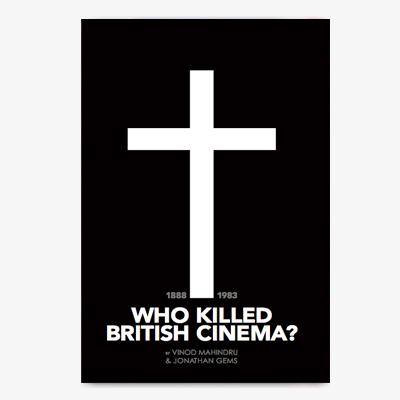 Who Killed British Cinema Hardback