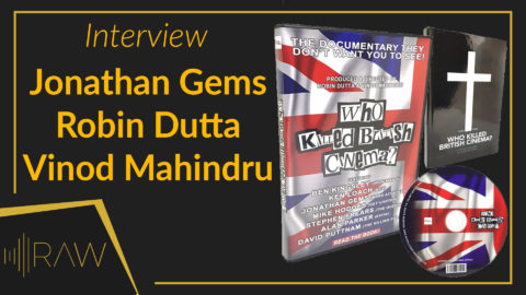 'Who Killed British Cinema?' Robin Dutta & Vinod Mahindru | RAW Interview